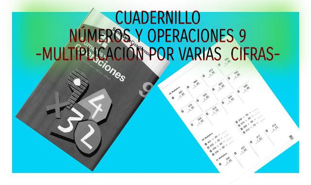NÚMEROS Y OPERACIONES 9-MULTIPLICACIÓN POR VARIAS CIFRAS