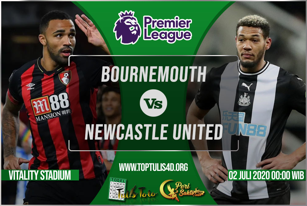 Prediksi Bournemouth vs Newcastle United 02 Juli 2020