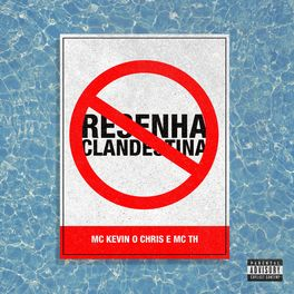 Download Música Resenha Clandestina - MC Kevin o Chris e Mc Th Mp3