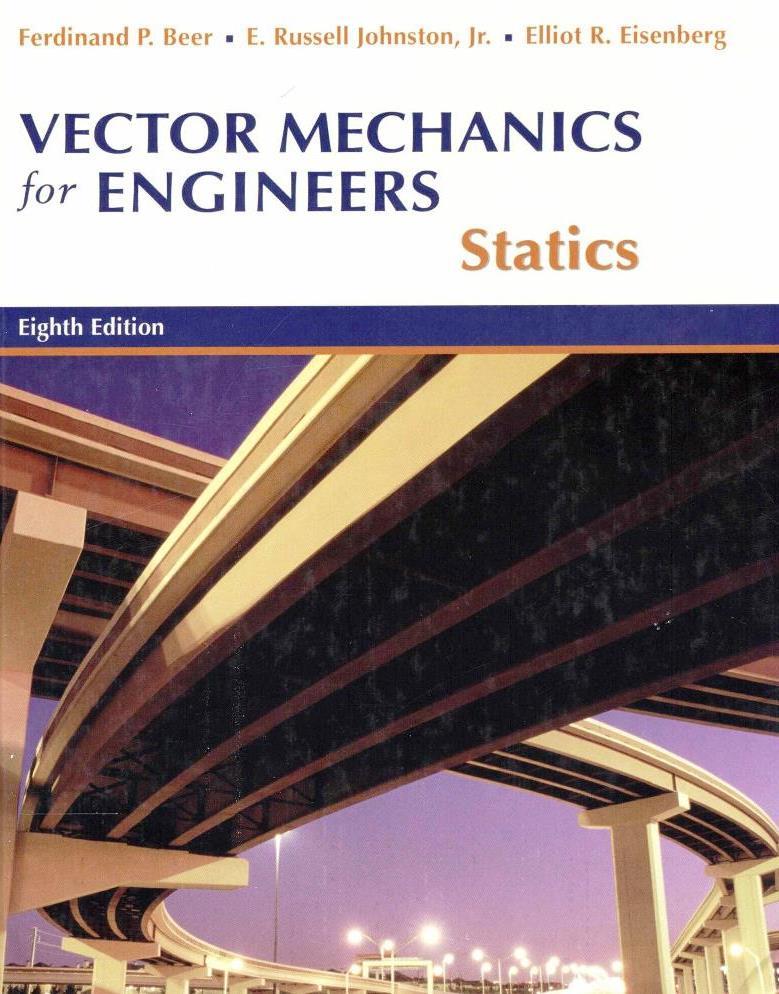 Vector Mechanics for Engineers: Statics, 8th Edition – Ferdinand P. Beer