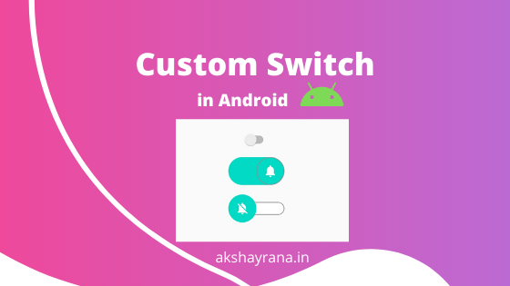 Custom Switch in Android