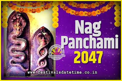 2047 Nag Panchami Pooja Date and Time, 2047 Nag Panchami Calendar