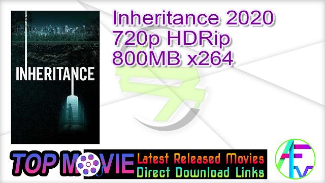 Inheritance 2020 720p HDRip 800MB x264 Movie Online