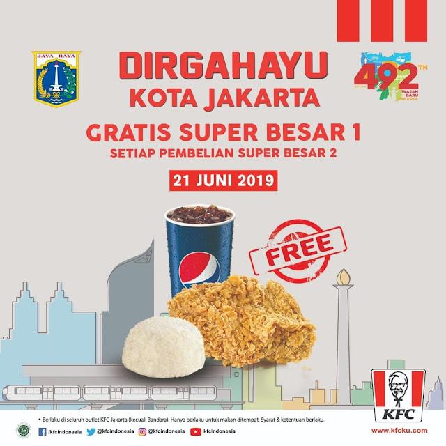 #KFC - #Promo Dirgahayu Jakarta ke 492 Beli 2 Gratis 1 Super Besar (21 Juni 2019)