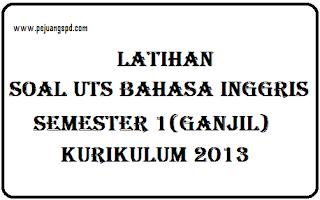 Latihan Soal Ujian Tengah Semester (UTS) Bahasa Inggris Kelas VII semester 1