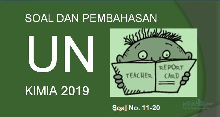Download Soal dan Pembahasan UN KIMIA SMA/MA 2019 (No. 11-20)