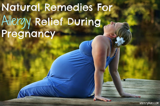 Natural Remedies For Allergy Relief During Pregnancy