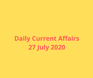 Daily Current affairs 27 July 2020