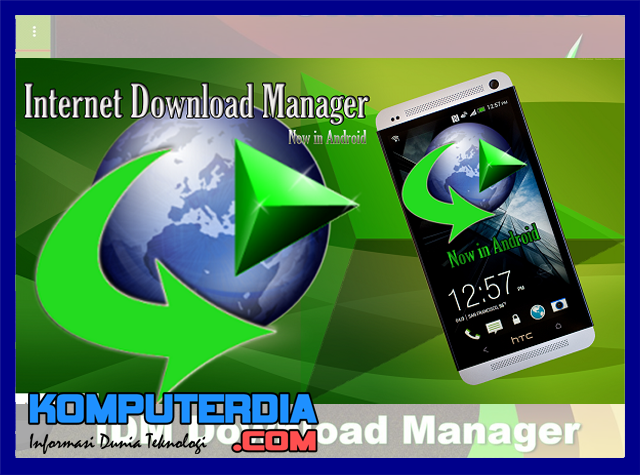 Internet Download Manager / IDM Untuk Android