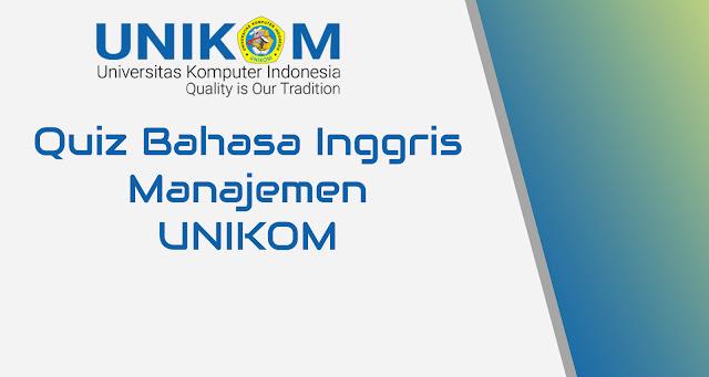 Quiz Bahasa Inggris Manajemen | UNIKOM