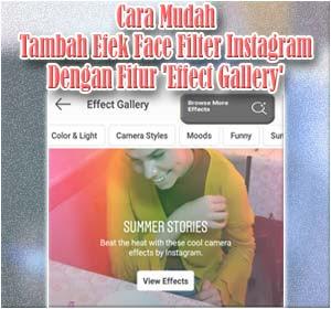 Cara Mudah Tambah Efek Face Filter Instagram Dengan Fitur 'Effect Gallery'
