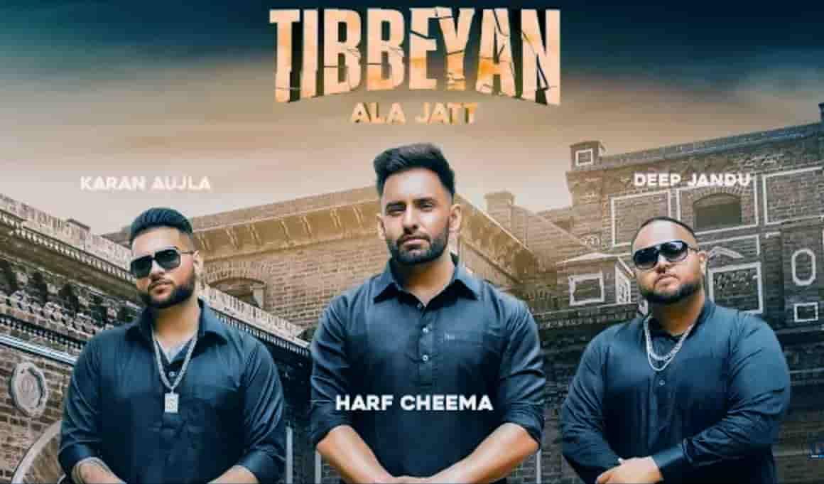 tibbeyan ala jatt new punjabi song lyrics harf cheema, karan