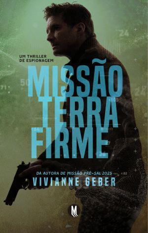 Missão Terra Firme é o novo thriller da autora Vivianne Geber