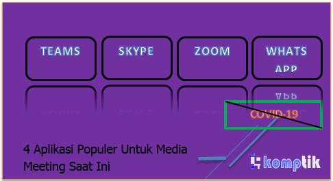 4 Aplikasi Populer Untuk Media Meeting Saat Ini
