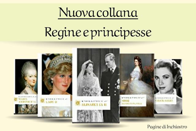 collana Regine e principesse - oggi edicola di Pagine di Inchiostro