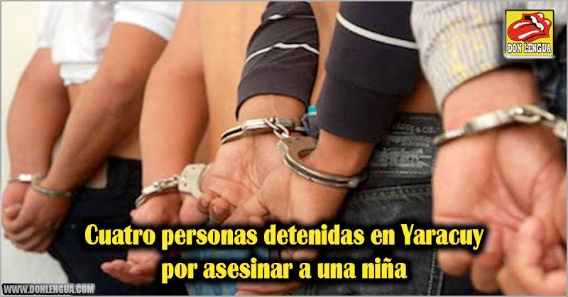 Cuatro personas detenidas en Yaracuy por asesinar a una niña