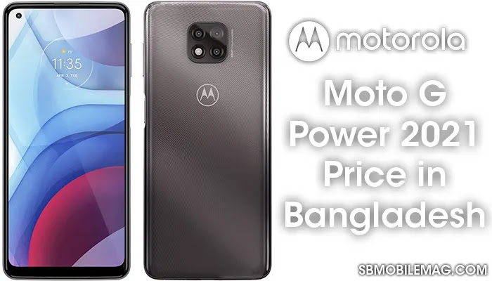 Motorola Moto G Power 2021, Motorola Moto G Power 2021 Price, Motorola Moto G Power 2021 Price in Bangladesh