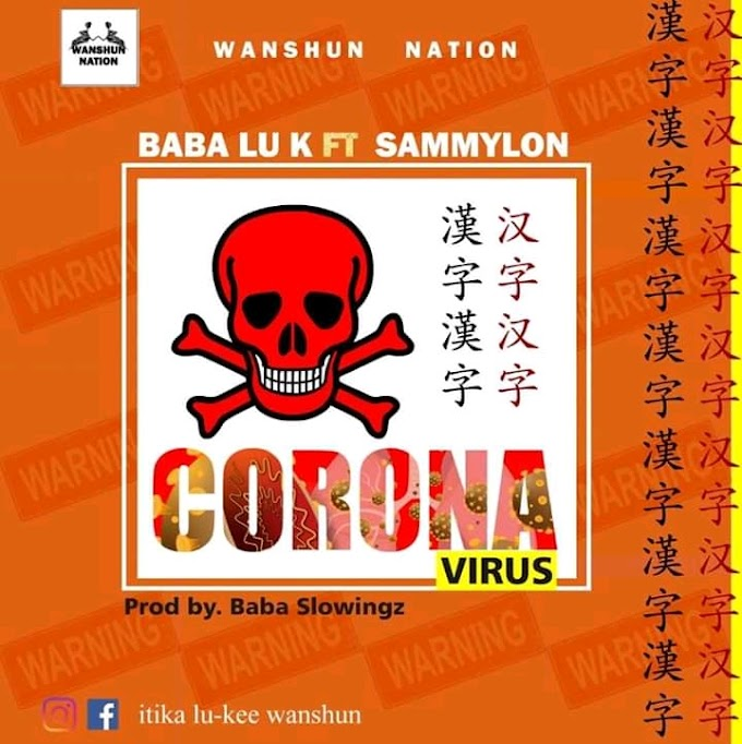 MUSIC: Baba Lu K Ft Sammylon - Corona Virus