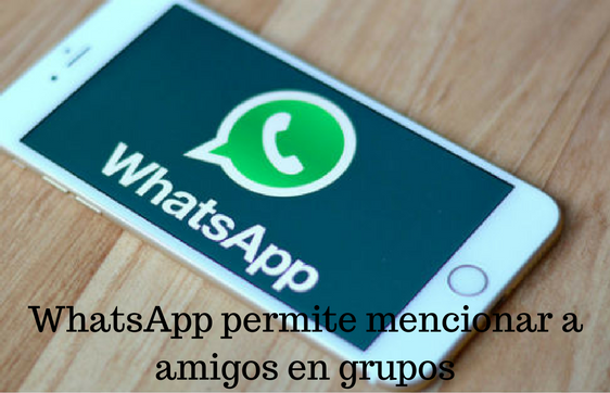 WhatsApp, Mensajería Instantánea, App, Mencionar, Grupos,