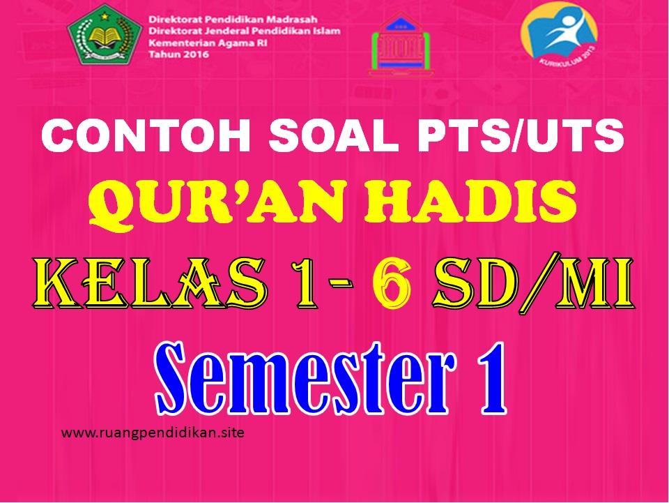 Contoh Soal Pts Uts Qur An Hadis Kelas 1 2 3 4 5 6 Sd Mi Semester 1 Kurikulum 2013 Ruang Pendidikan