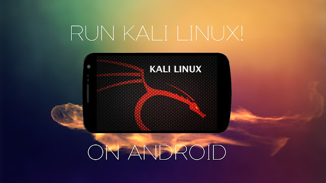 HOW TO INSTALL KALI LINUX IN ANDROID PHONES?