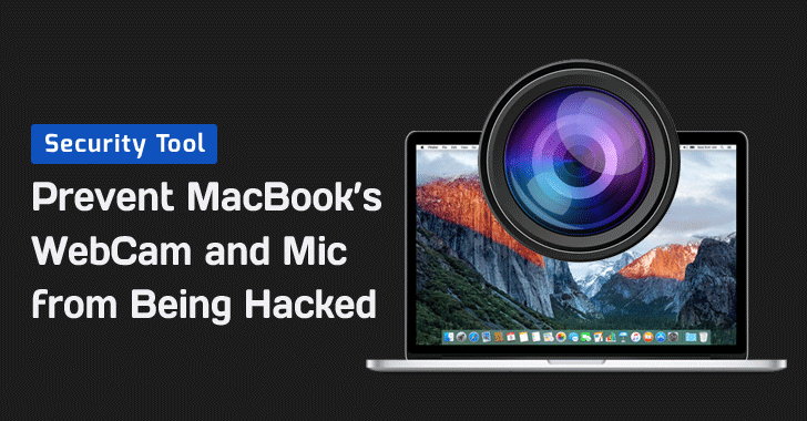 Mac Malware Can Secretly Spy On Your Webcam and Mic – Here's How to Stay Safe