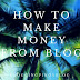 How To Make Money From Blog  - BloggingPinoyBlog