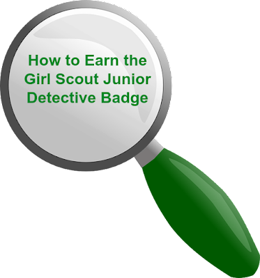 How to Earn the Junior Girl Scout Detective Badge-Complete meeting plans