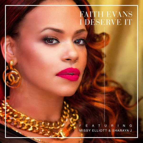 Faith Evans - I Deserve It (feat. Missy Elliott & Sharaya J) - Single Cover