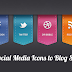 How to Add Social Media Icons Widget on Blogger Blog