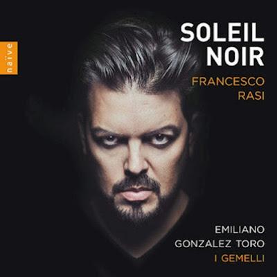 Soleil Noir: arie per Francesco Rasi; Emiliano Gonzalez Toro, Louise Pierrard, Thomas Dunford, Flora Papadopoulos