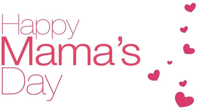 happy mamas day