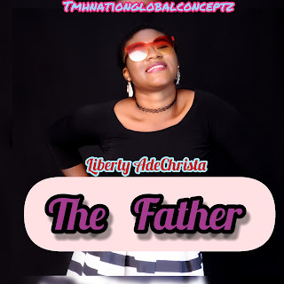 Download | Liberty Ade Christa - The Father