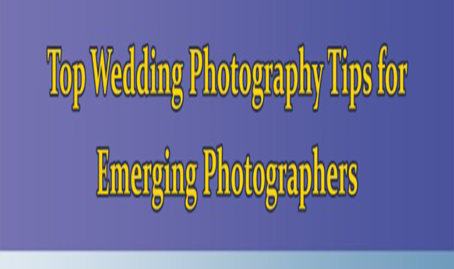 Top Wedding Photography Tips for Emerging Photographers
