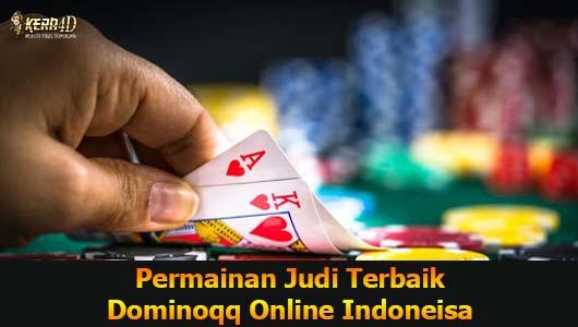 Permainan Judi Terbaik Dominoqq Online Indoneisa