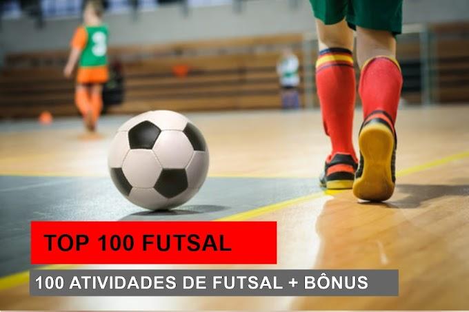 TOP 100 FUTSAL - 100 atividades de Futsal