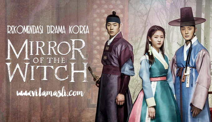 Rekomedasi Drama Korea : Mirror Of The Witch