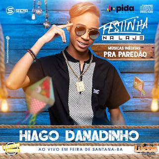 HIAGO DANADINHO - CD AO VIVO EM FEIRA DE SANTANA #SÃO JOÃO DO DANADINHO - 2019