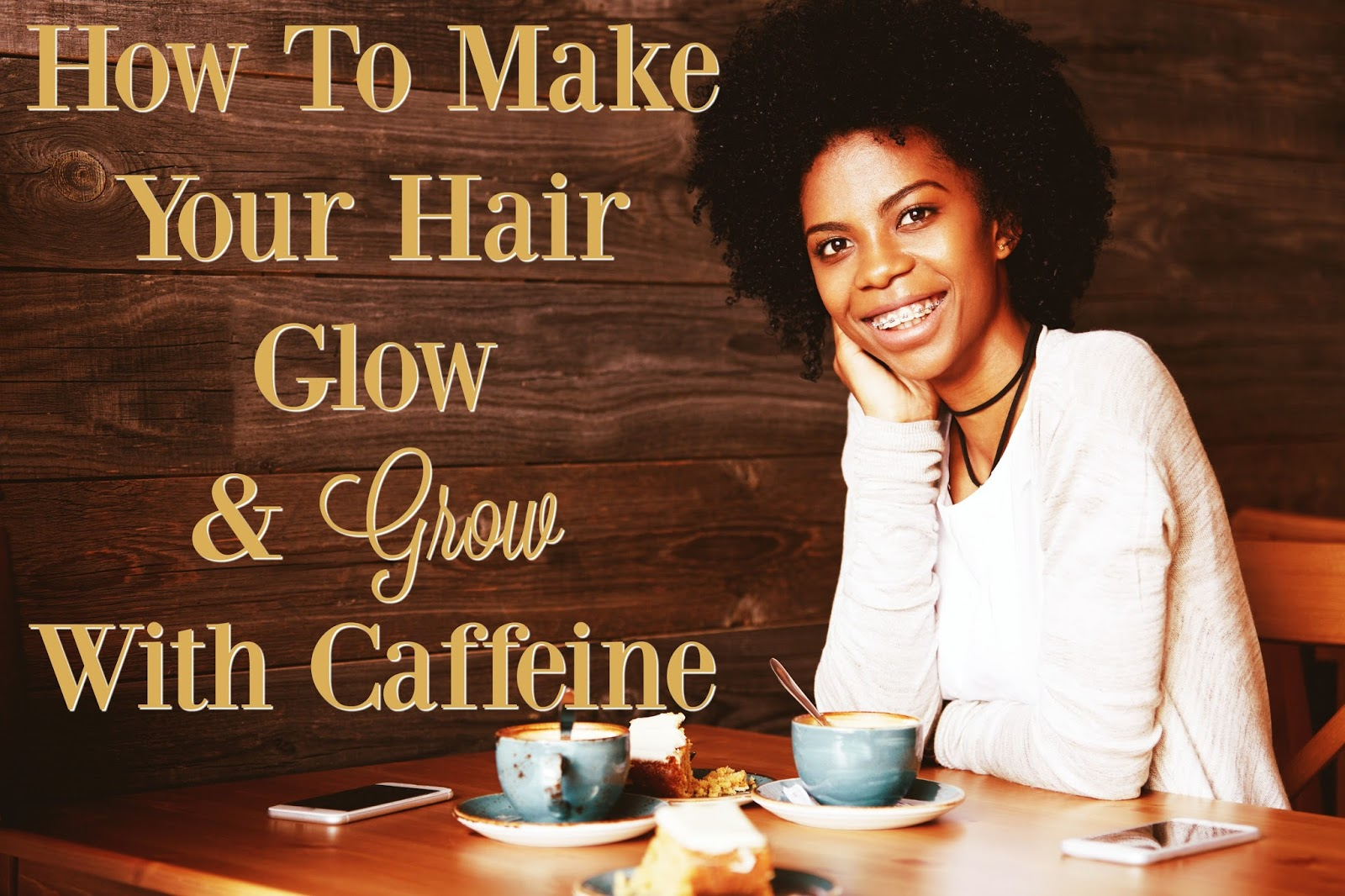 How To Make Your Hair Glow & Grow With Caffeine