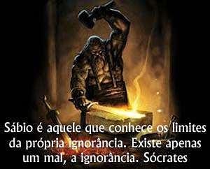 Ignorância, o grande mal