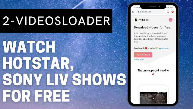 Videosloader- Watch Hotstar and Sony liv Shows For Free