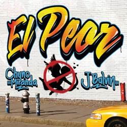 Baixar Música El Peor Chyno Miranda e J Balvin
