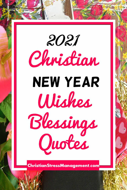 2021 Christian New Year Wishes, Blessings and Quotes
