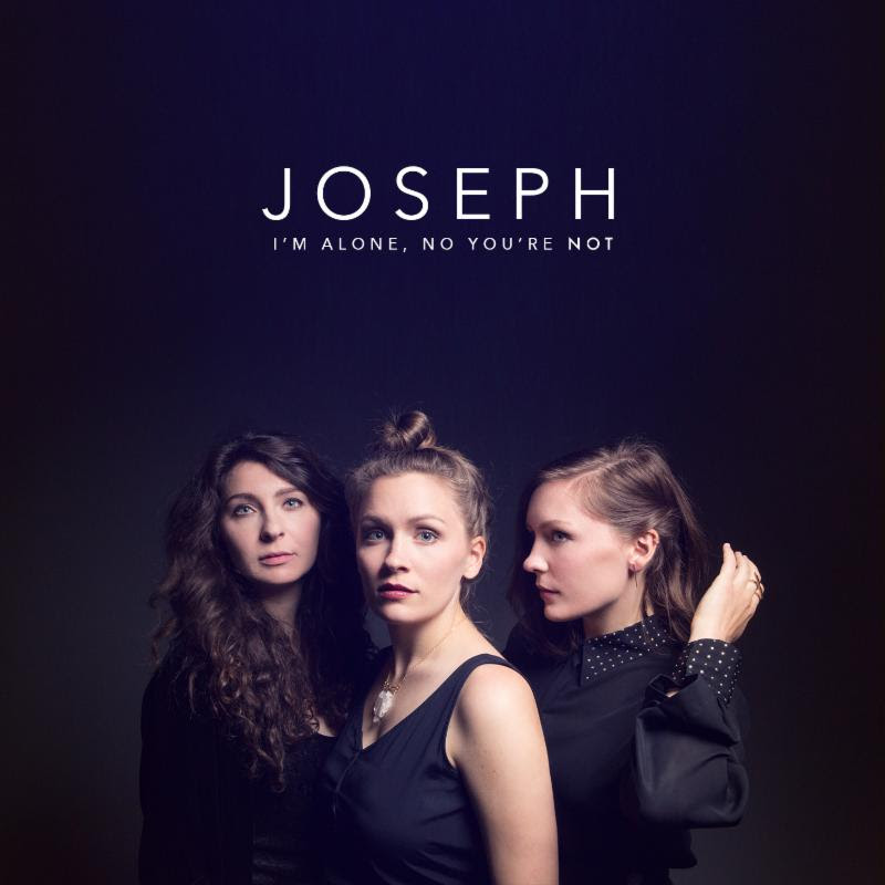 Joseph - I'm Alone, No You're Not (2016)
