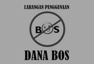 dana bos tidak boleh digunakan untuk kegiatan yang dilakukan oleh dinas