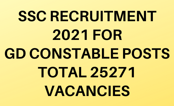 SSC Recruitment 2021 for GD Constable Posts