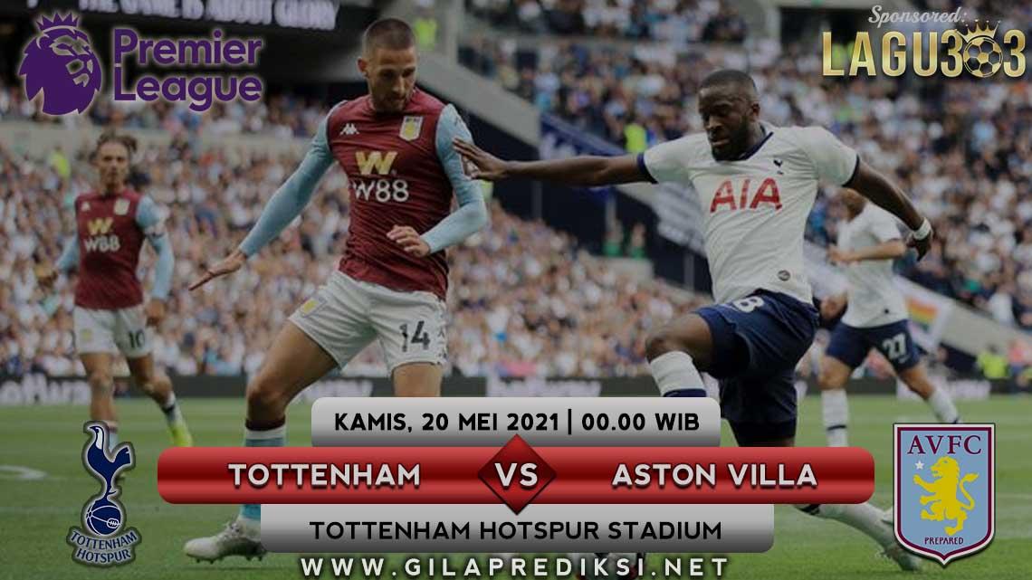 Prediksi Tottenham Hotspur vs Aston Villa 20 Mei 2021 pukul 00.00 WIB