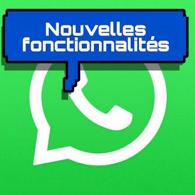 Quatre nouvelles fonctionnalités bientôt disponibles sur application WhatsApp officielle 2020
