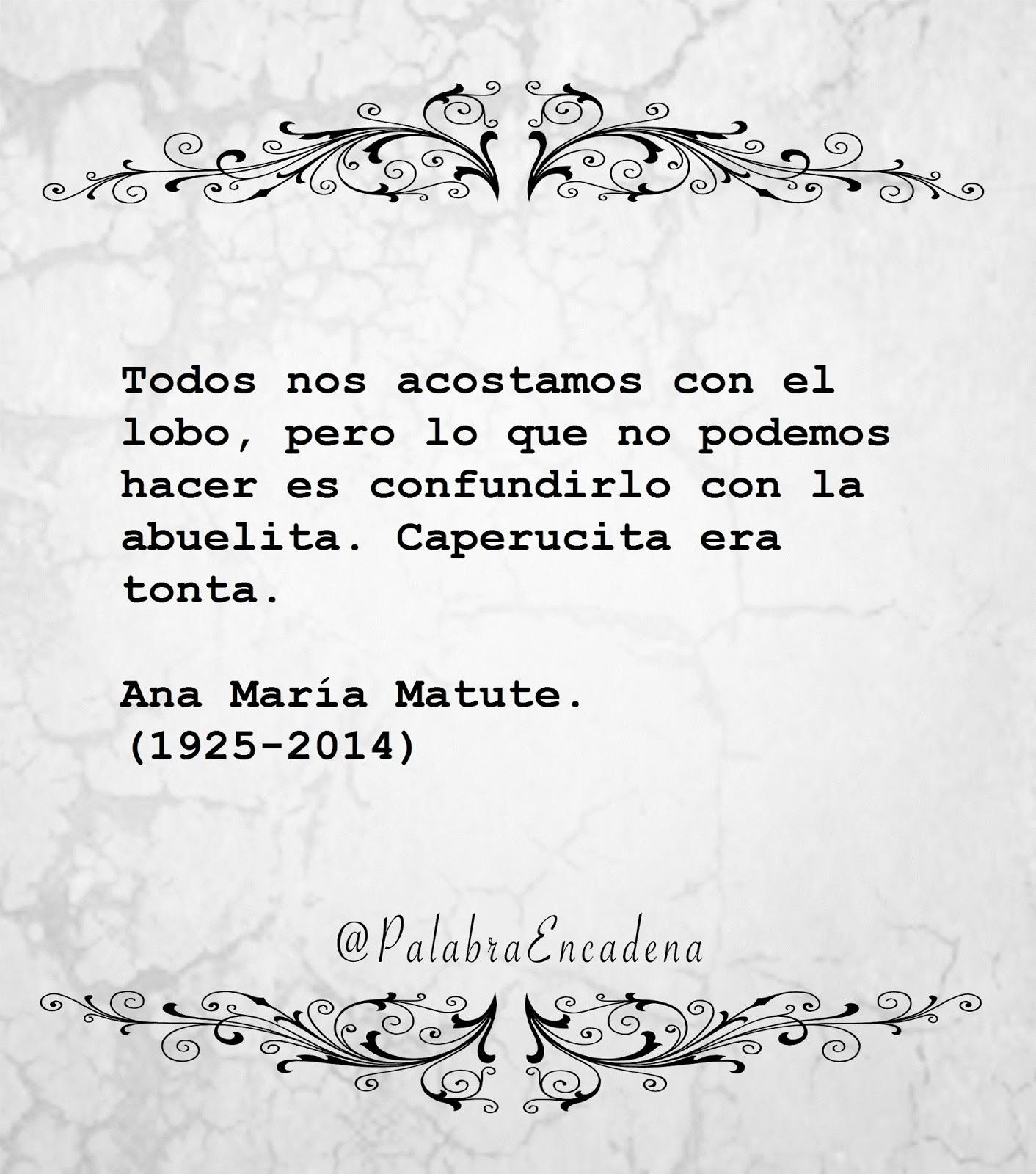 Citas Ana María Matute Palabras En Cadena