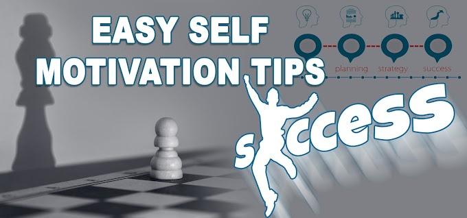 Easy Self Motivation Tips